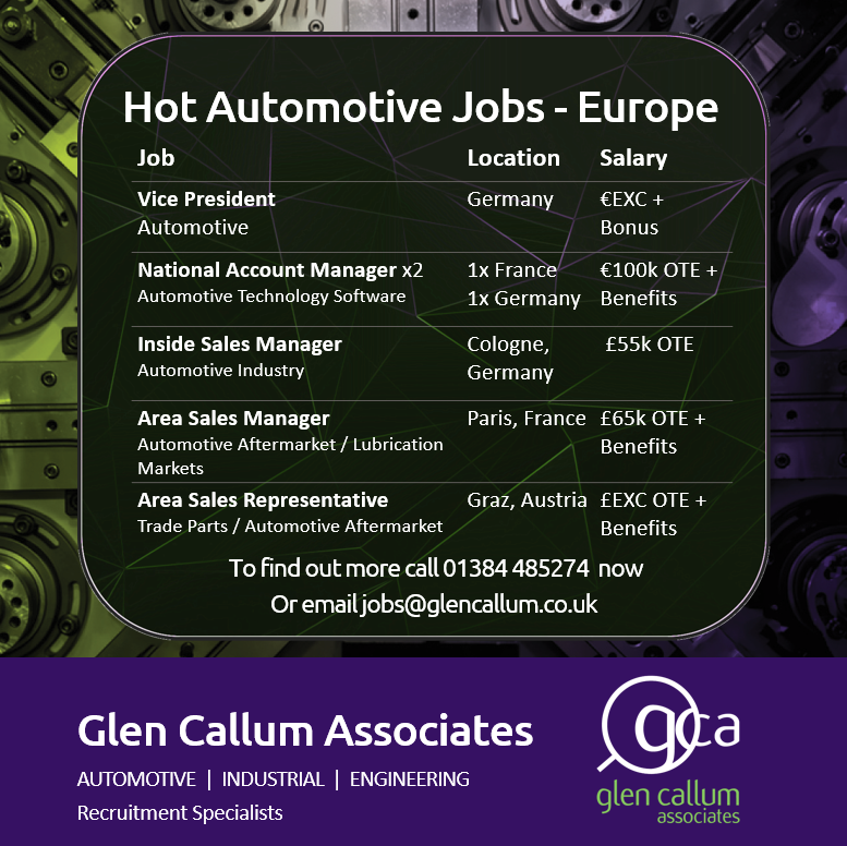 hot jobs, european jobs, europe jobs, recruiting in europe, jobs in france, france jobs, germany jobs, jobs in germany, jobs in austria, austria jobs, automotive jobs in germany, automotive jobs in france, automotive, automotive recruitment, automotive recruitment agency, automotive recruiters, automotive aftermarket jobs, automotive aftermarket recruitment, glen callum associates, kayleigh bradley, julian curtis, vice president, senior jobs, executive jobs, national account manager, sales jobs, area sales manager jobs, sales representative jobs,